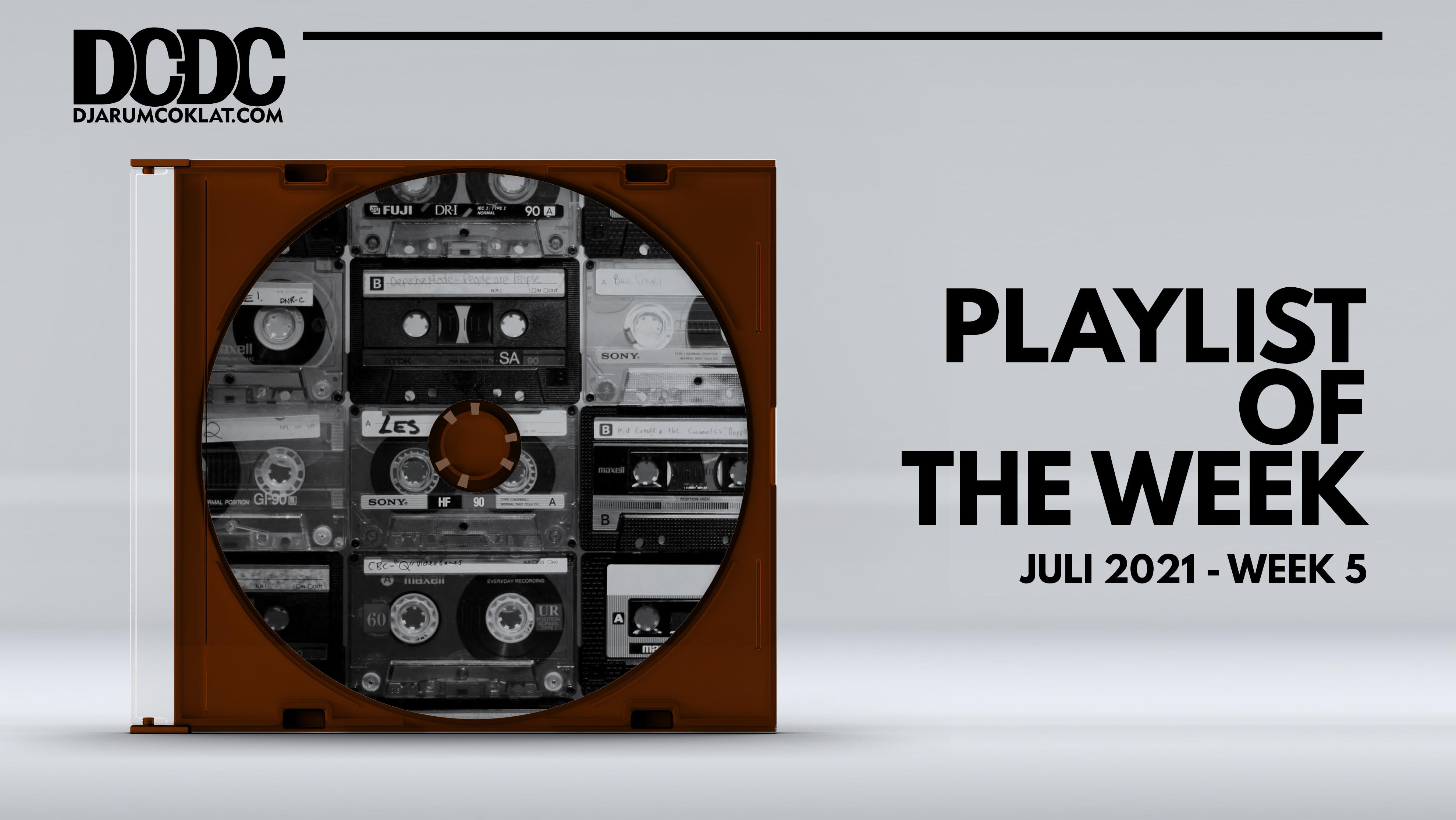 Playlist Of The Week (26- 30 Juli 2021)