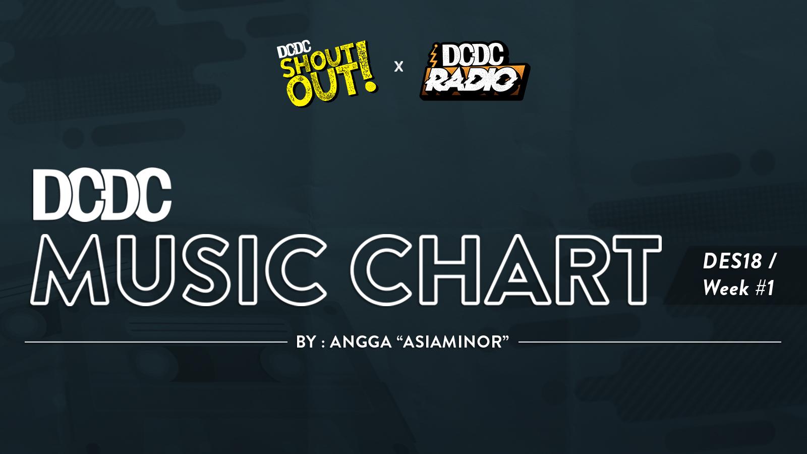 DCDC Music Chart - #1st Week of December 2018