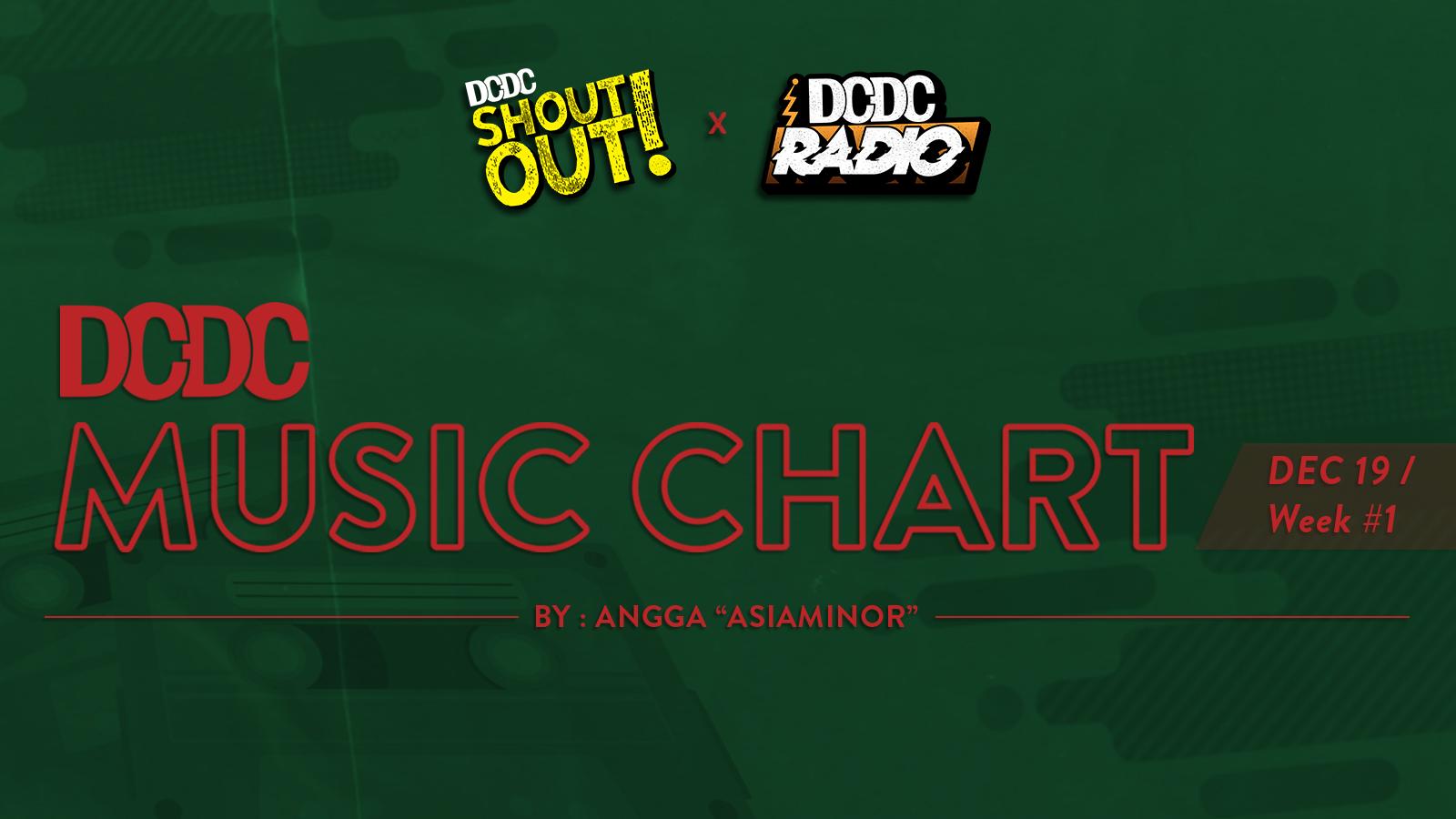 DCDC Music Chart - #1st Week of Desember 2019