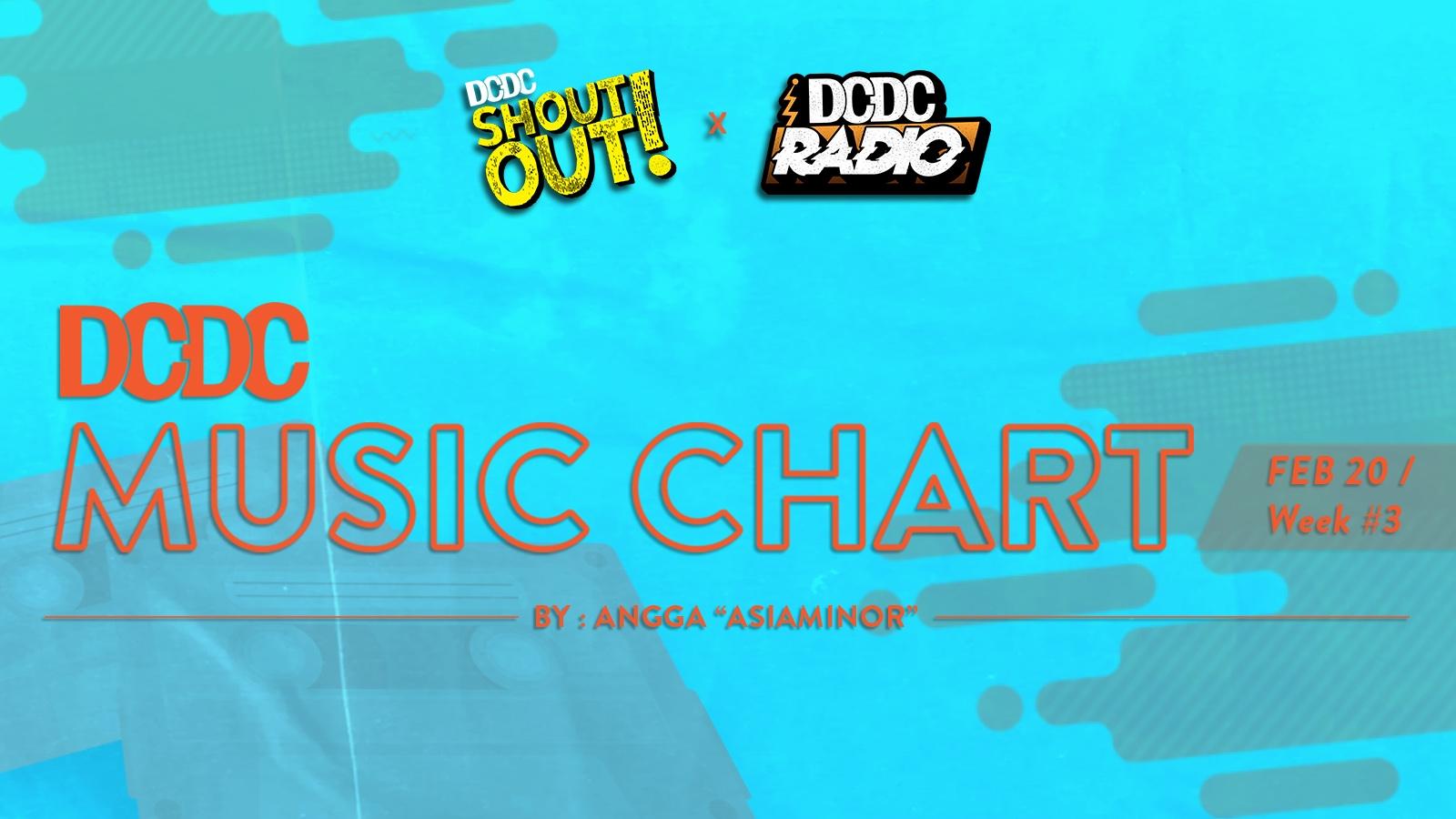 DCDC Music Chart - #3rd Week of Februari 2020