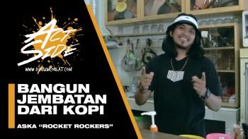 ACTSIDE : ASKA (Rocket Rockers x Kapal Kopi)