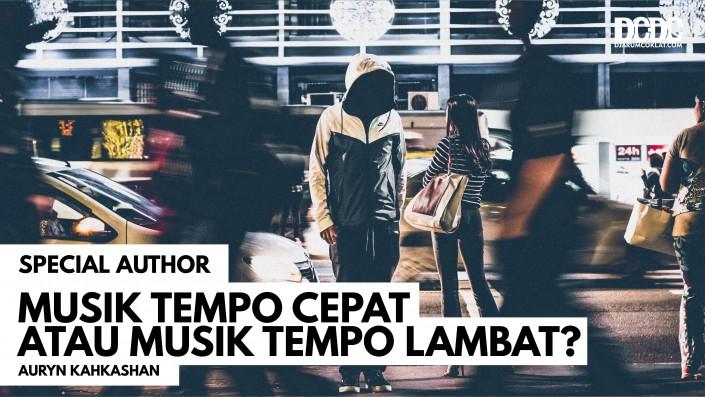 Musik Tempo Cepat atau Musik Tempo Lambat?