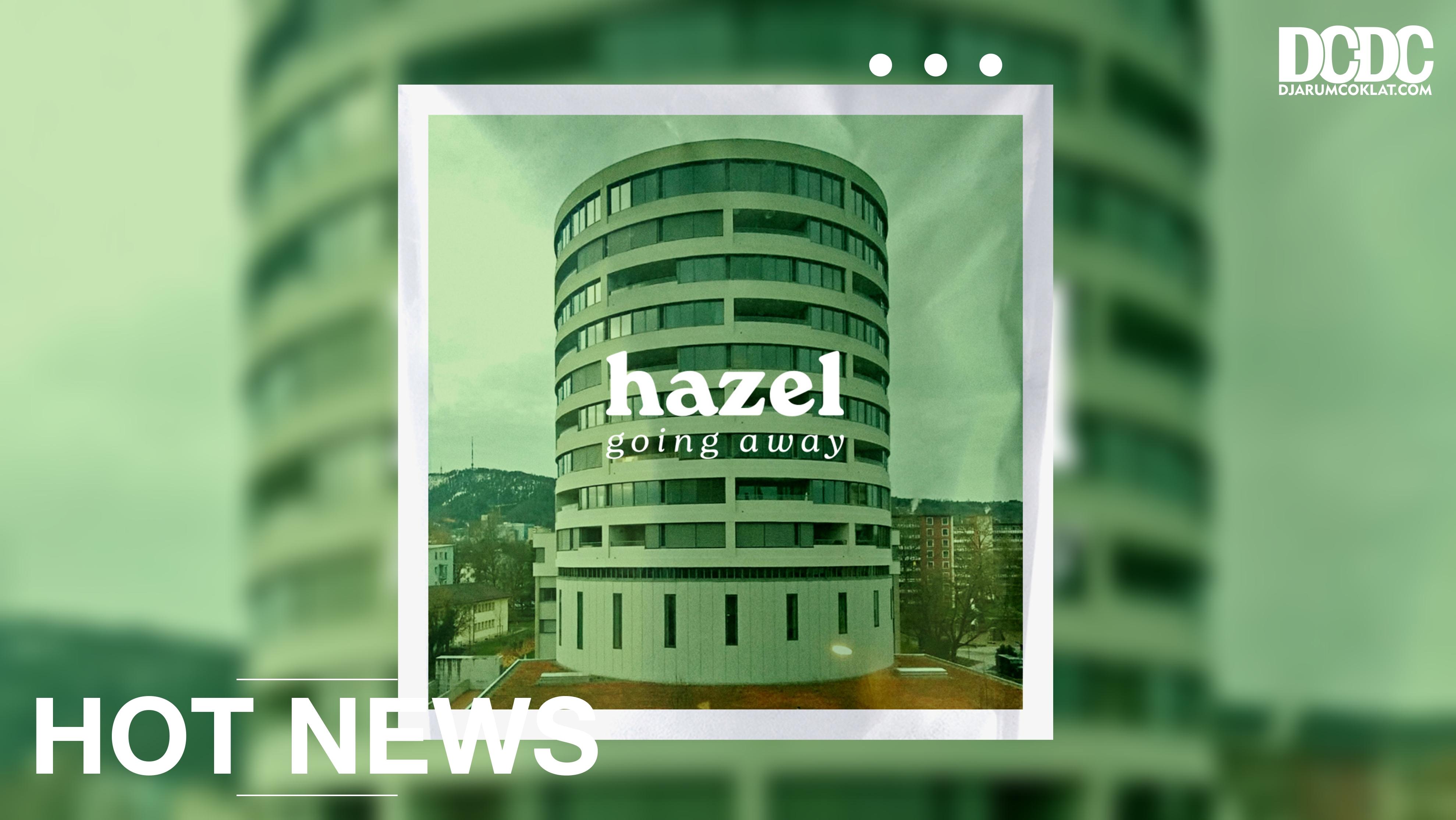 """Maxi Single """"Going Away"""" Dari Hazel Dirilis Tarsius Records"""