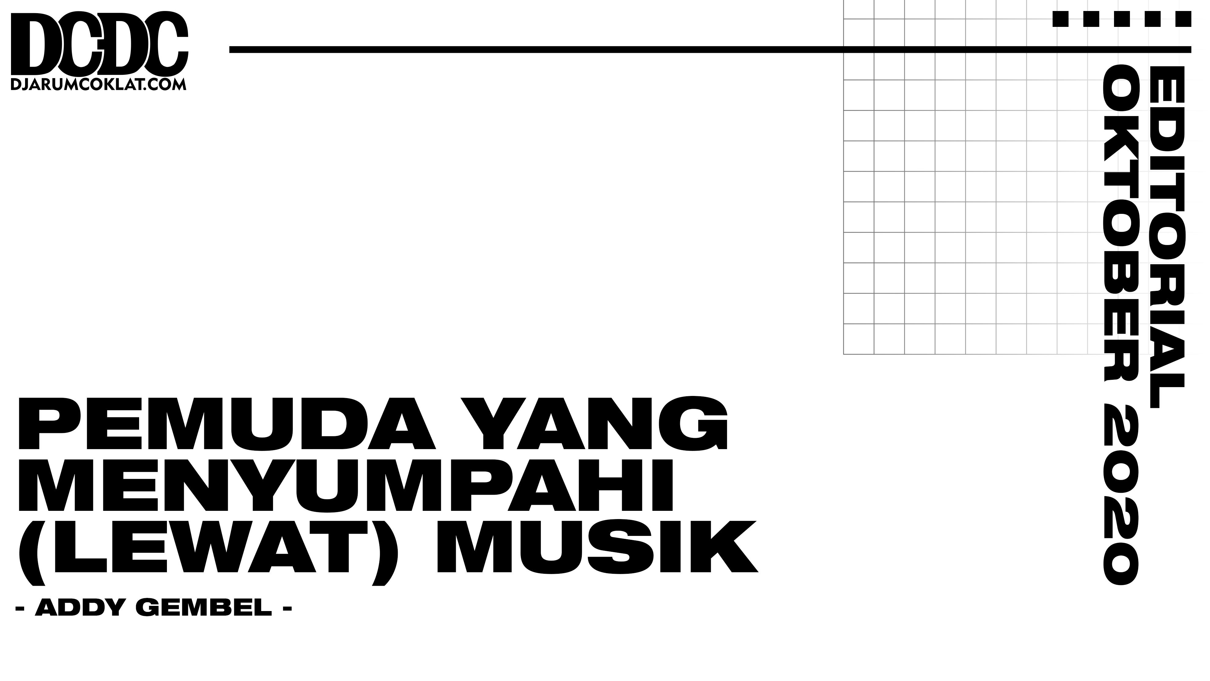 Pemuda Yang Menyumpahi (Lewat) Musik