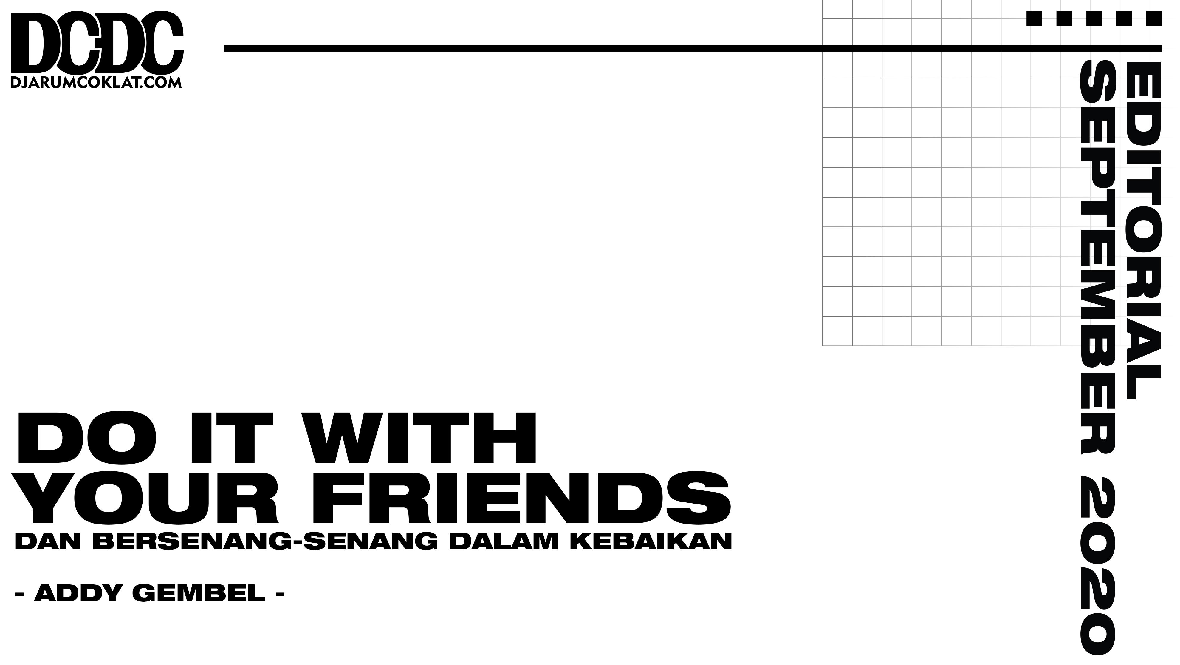 Do It With Your Friends Dan Bersenang-Senang Dalam Kebaikan
