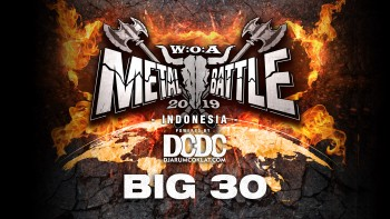 BIG 30 OF W:O:A METAL BATTLE INDONESIA 2019
