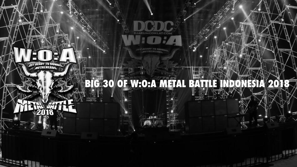 BIG 30 OF W:O:A METAL BATTLE INDONESIA 2018