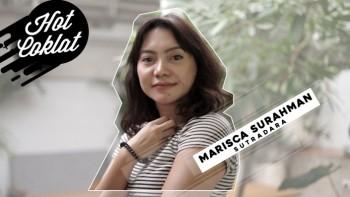 HOT COKLAT : MARISCA SURAHMAN (DIRECTOR)