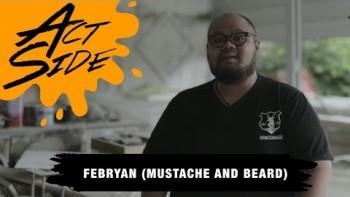 ACTSIDE : Febryan (mustache and beard x conture indonesia)