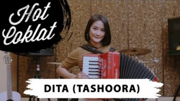HOT COKLAT: DITA TASHOORA