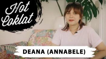 HOT COKLAT: DEANA - BASSIS ANNABELE