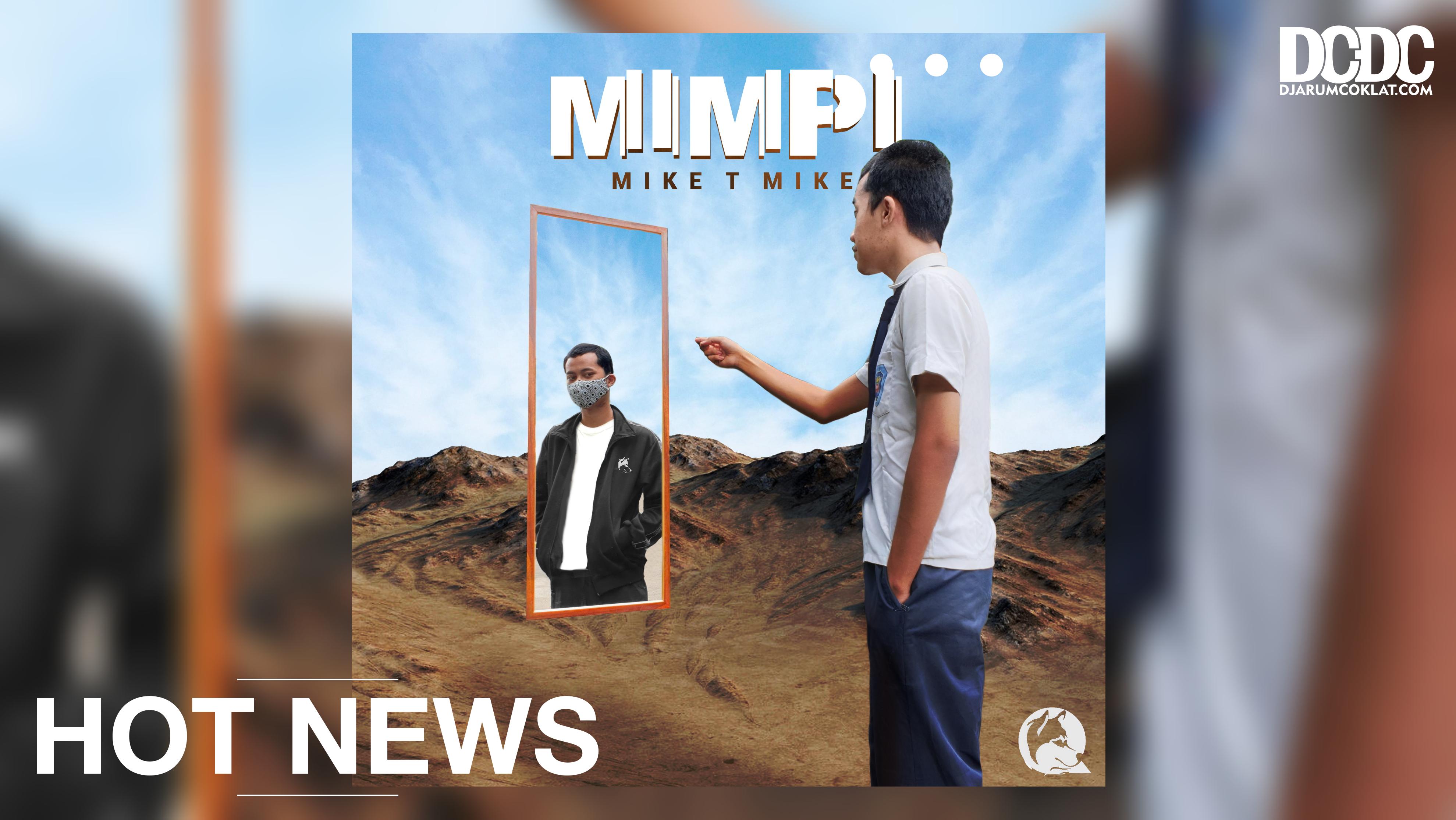 Menafsir  'Mimpi' Bersama Mike T Mike di Album Perdananya