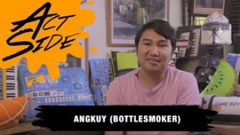ACTSIDE : Angkuy (Bottlesmoker x Lucid Dreams)