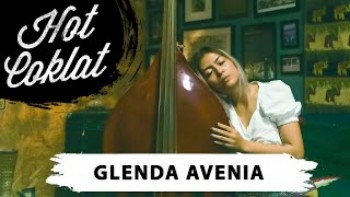 HOT COKLAT: GLENDA AVENIA  (HILLKILIES x MUSIK SENDAWA)