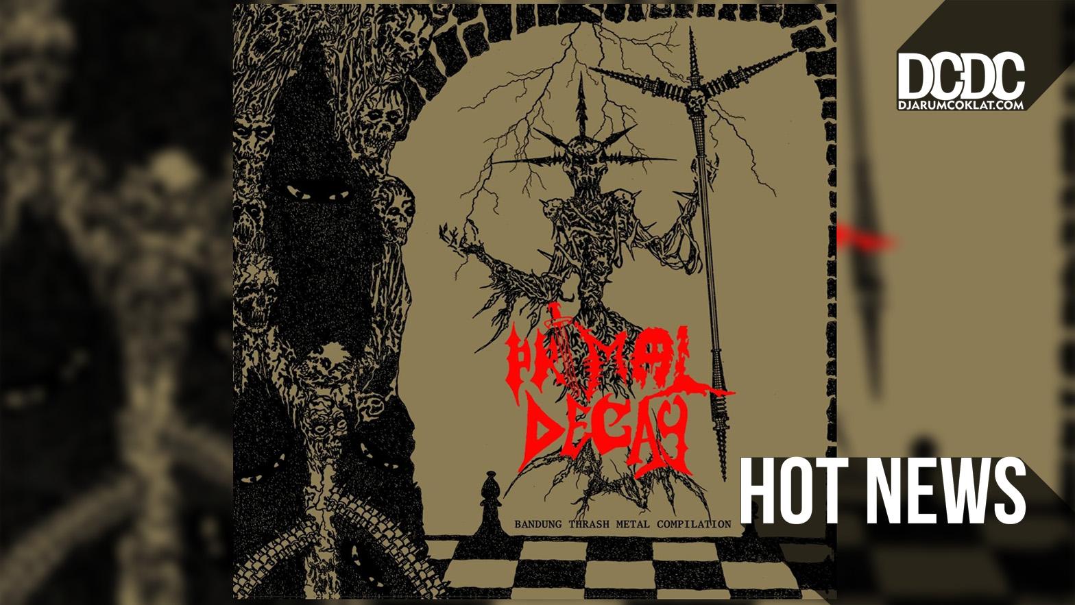 Primal Decay, CD Kompilasi yang Menjawab Kerinduan Pada Thrash Metal