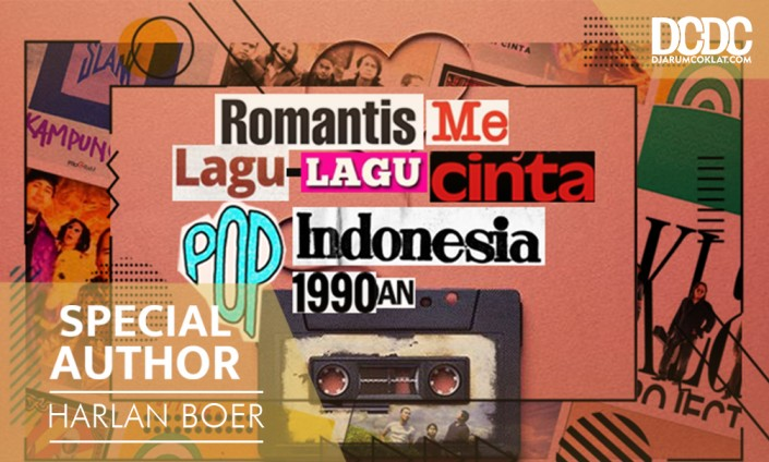 Romantisme Lagu-Lagu Cinta Pop Indonesia 1990an