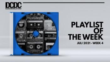 Playlist Of The Week (19- 23 Juli 2021)