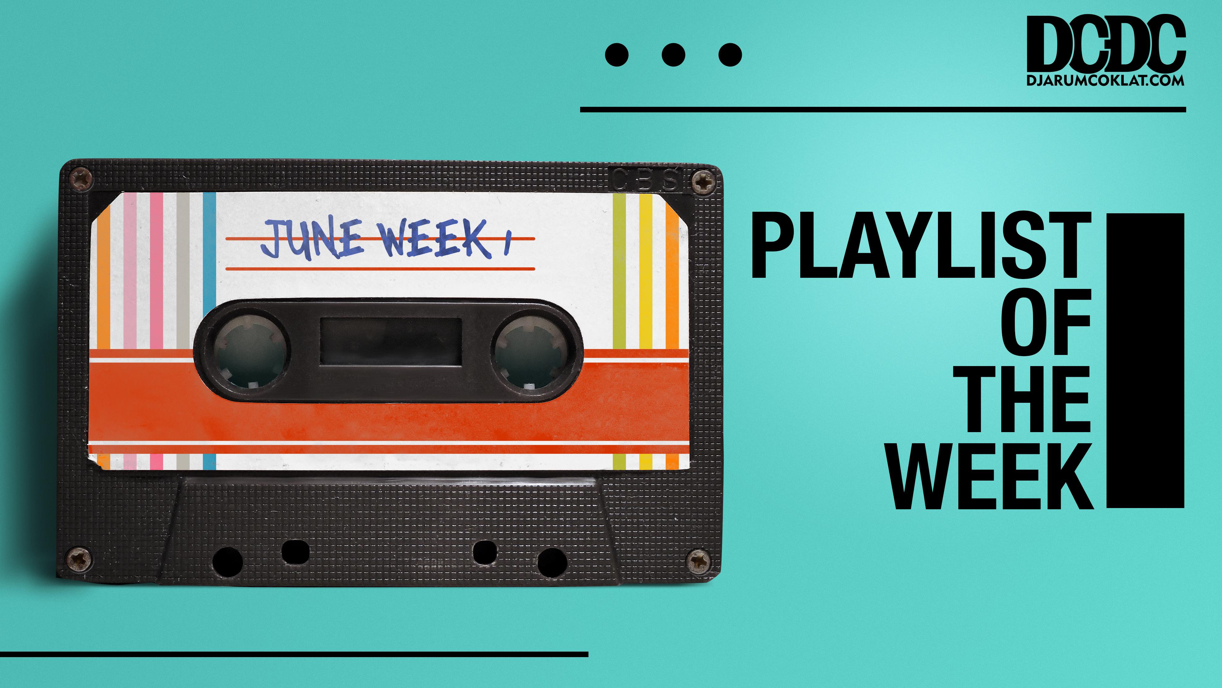 Playlist Of The Week (31 Mei - 04 Juni 2021)