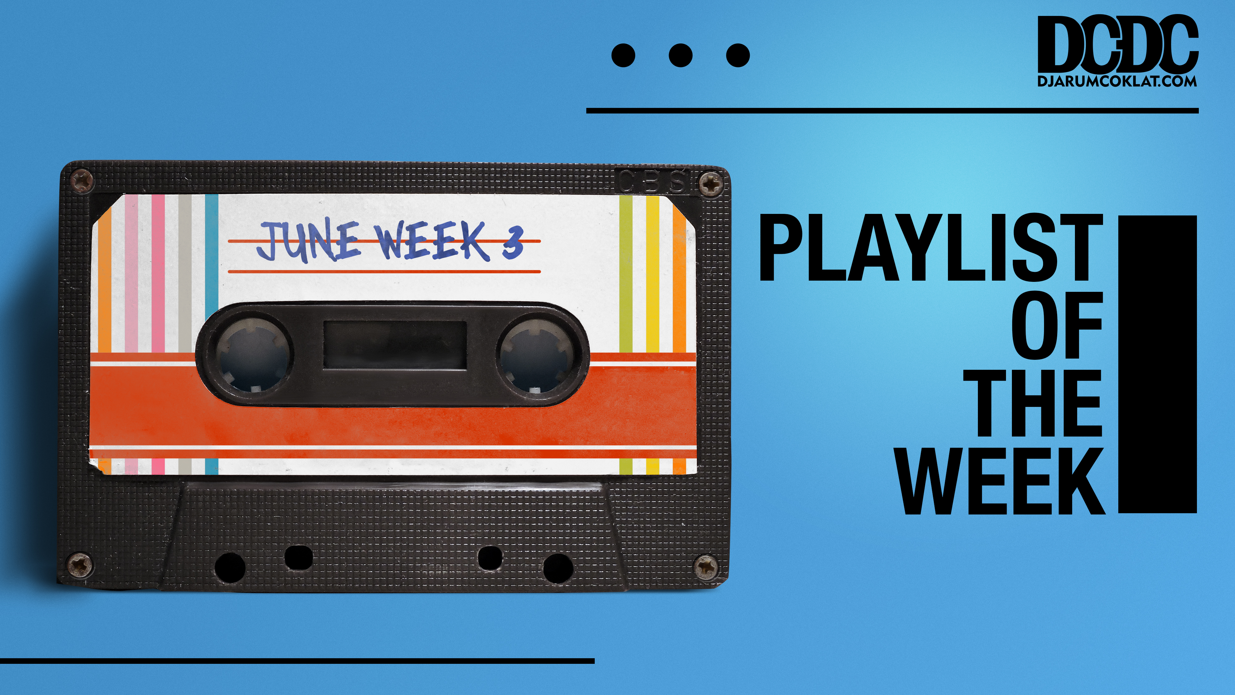 Playlist Of The Week (14- 18 Juni 2021)