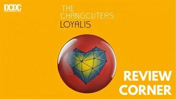 Merayakan 1 Tahun 'Loyalis' : Album The Changcuters yang Berhasil Mengajak Bicara Hati ke Hati