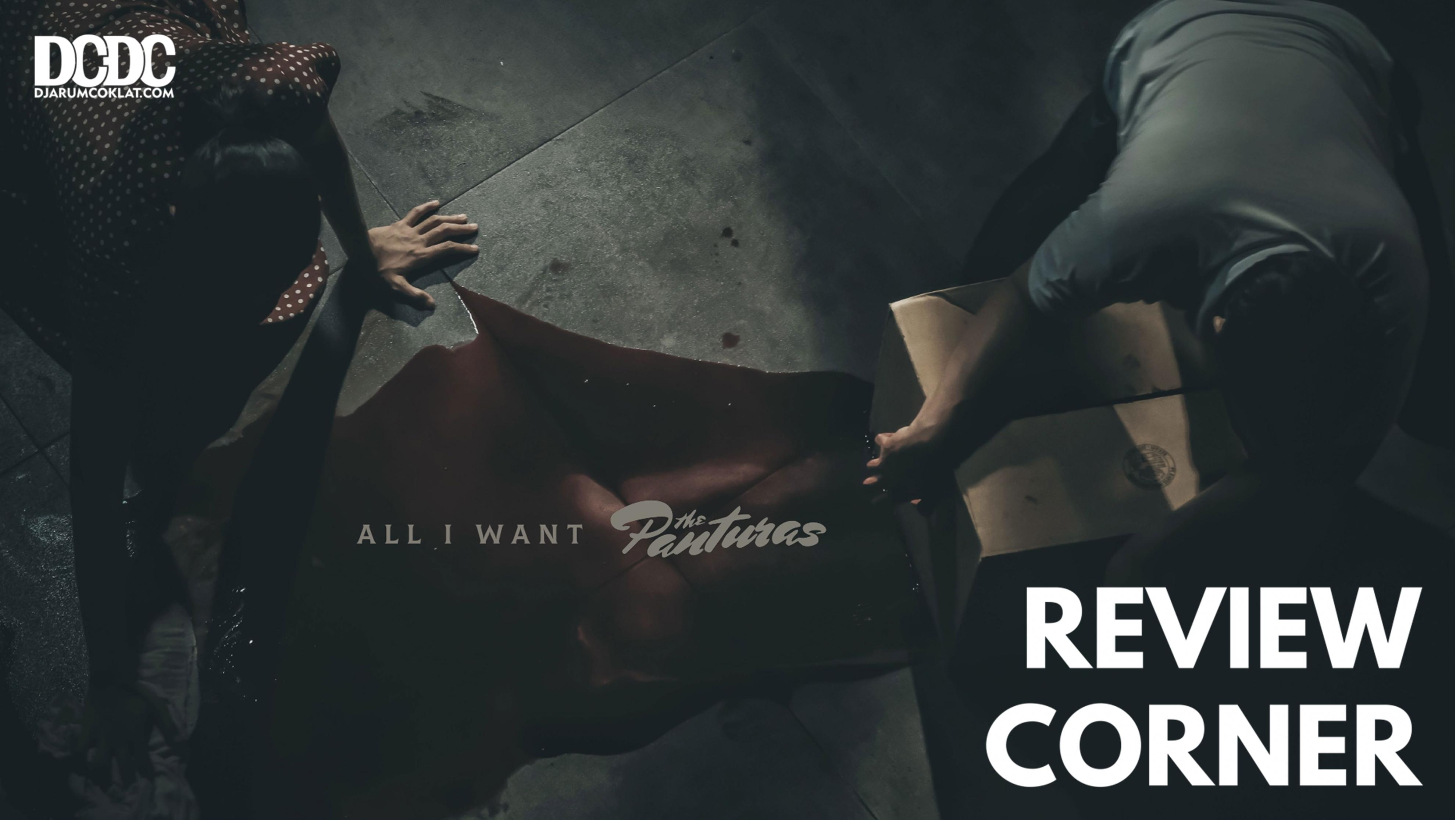 """""""All I Want"""" : Sajian Dendam dan Asmara Dari The Panturas"""