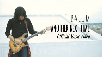 Balum - Another Next Time (Official Music Video)