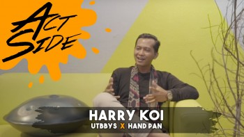 ACT SIDE: HARRY KOI (UTTBYS x Hand Pan)