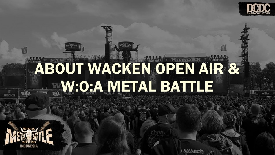Tentang Wacken Open Air dan W:O:A Metal Battle